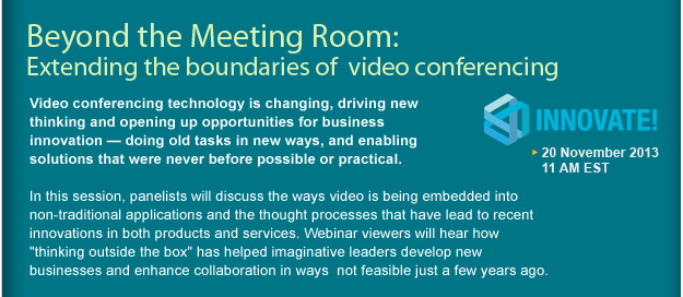 Beyond the Meeting Room: Extending the boundaries of video conferencing